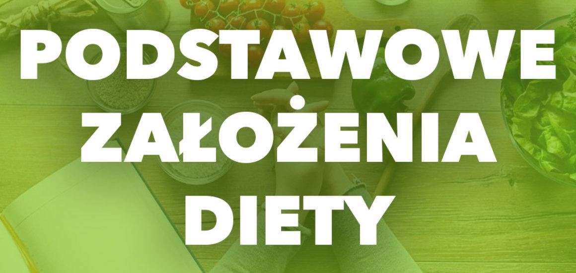 Podstawowe założenia naszej diety